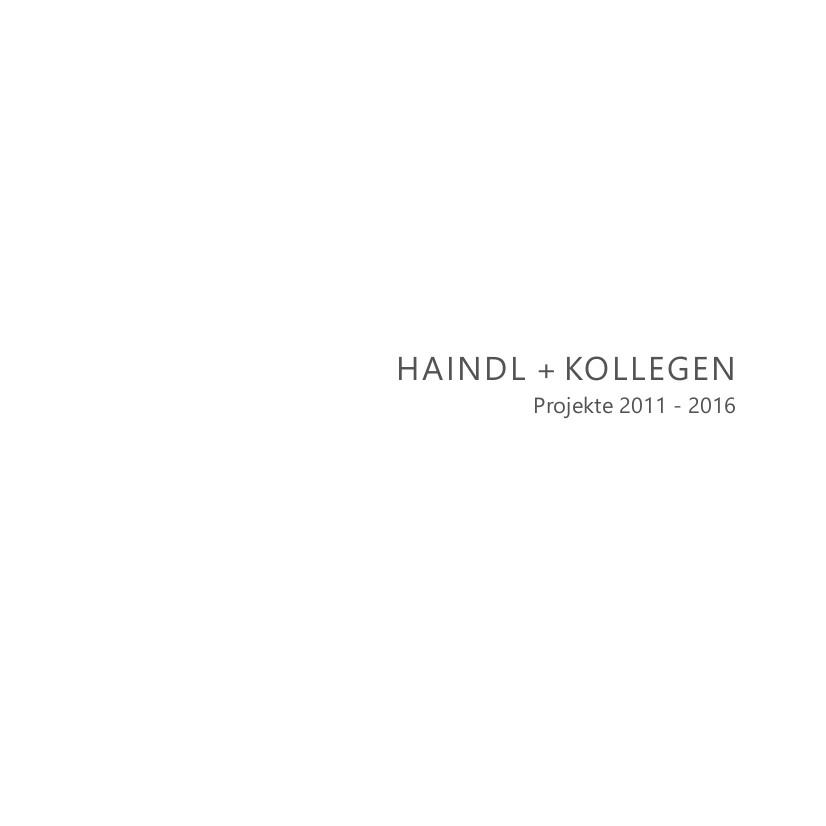 Haindl + Kollegen 2011 - 2016